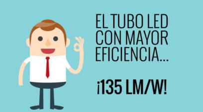 ¿Cual es el tubo de LED más eficiente del mercado?... ¡135 Lm/W!